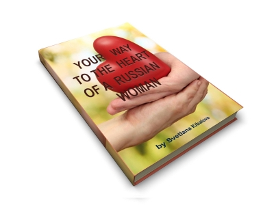 YOUR WAY TO THE HEART OF A RUSSIAN WOMAN