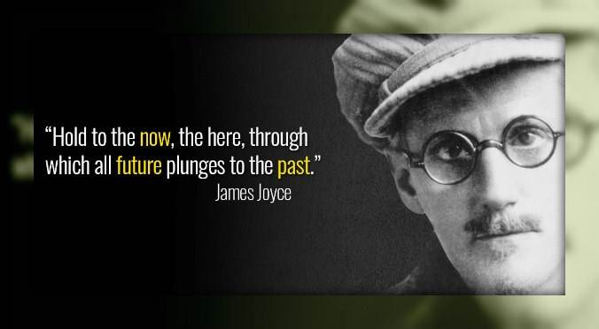 77777james joyce quote the now the future the past